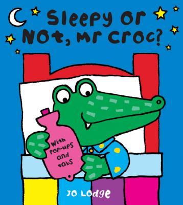 Sleepy or Not Mr. Croc - Lodge, Jo