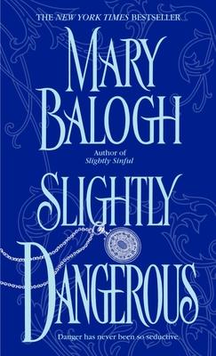 Slightly Dangerous - Balogh, Mary