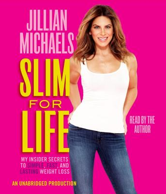Slim for Life: My Insider Secrets to Simple, Fast, and Lasting Weight Loss - Michaels, Jillian (Read by)