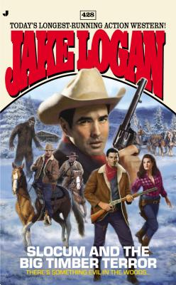 Slocum and the Big Timber Terror - Logan, Jake