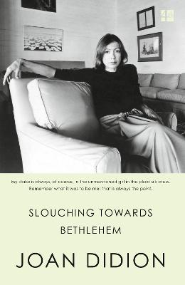 Slouching Towards Bethlehem - Didion, Joan