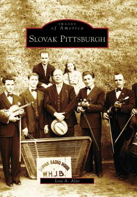 Slovak Pittsburgh - Alzo, Lisa A