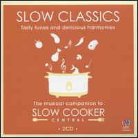 Slow Classics: Tasty Tunes and Delicious Harmonies - Barbara Jane Gilby (violin); Helen English (piano); Jun Yi Ma (violin); Marshall McGuire (harp); Sue-Ellen Paulsen (cello); Yoram Levy (trumpet); Tasmanian Symphony Orchestra; David Stanhope (conductor)