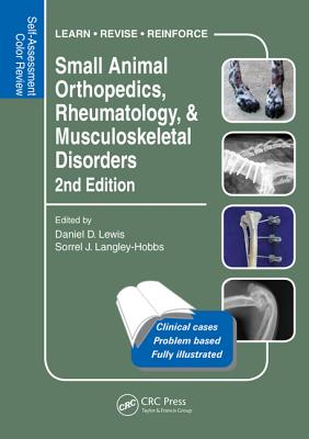 Small Animal Orthopedics, Rheumatology and Musculoskeletal Disorders: Self-Assessment Color Review 2nd Edition - Lewis, Daniel (Editor), and Langley-Hobbs, Sorrel  J (Editor)