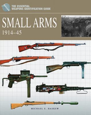 Small Arms 1914-1945 - Haskew, Michael E.