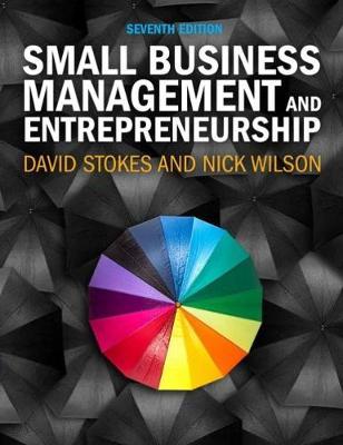 Small Business Management and Entrepreneurship - Stokes, David, and Wilson, Nicholas