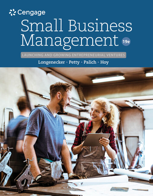 Small Business Management: Launching & Growing Entrepreneurial Ventures - Longenecker, Justin, and Petty, J., and Palich, Leslie