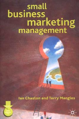 Small Business Marketing Management - Chaston, Ian, Dr., and Mangles, Terry