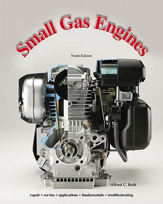 Small Gas Engines - Roth, Alfred C