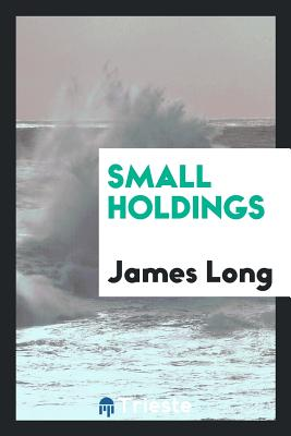 Small Holdings - Long, James