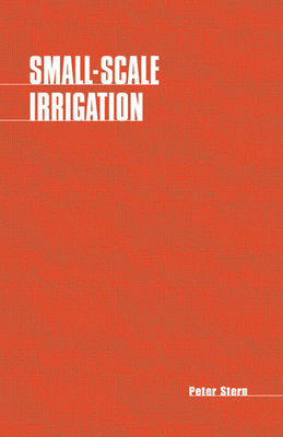 Small-Scale Irrigation - Stern, Peter, MD