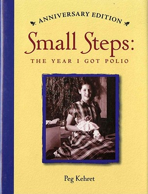 Small Steps: The Year I Got Polio - Kehret, Peg