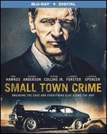 Small Town Crime [Blu-ray] - Eshom Nelms; Ian Nelms