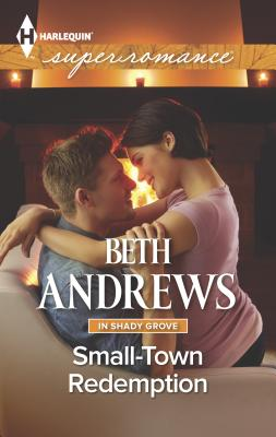 Small-Town Redemption - Andrews, Beth