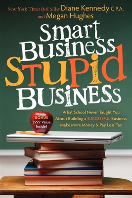 Smart Business, Stupid Business - Kennedy, Diane, and Hughes, Megan