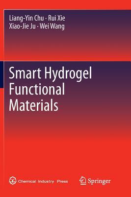 Smart Hydrogel Functional Materials - Chu, Liang-Yin