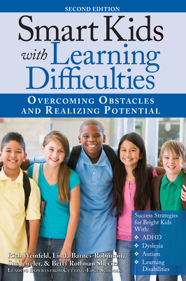 Smart Kids with Learning Difficulties: Overcoming Obstacles and Realizing Potential - Weinfeld, Rich, and Barnes-Robinson, Linda, and Jeweler, Sue
