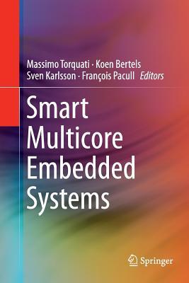 Smart Multicore Embedded Systems - Torquati, Massimo (Editor)