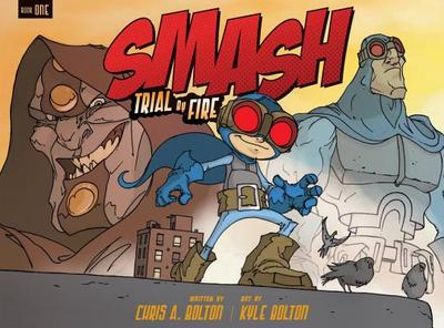 SMASH: Trial by Fire - Bolton Chris A., and Bolton Kyle