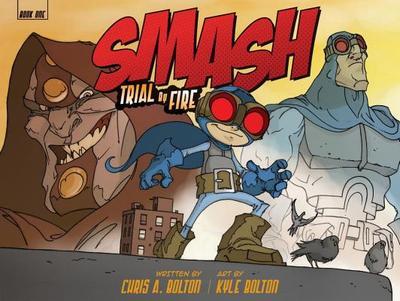 Smash: Trial by Fire - Bolton, Chris A