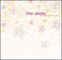 Smashing the Sky - The Skirts