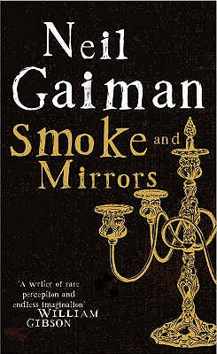 Smoke and Mirrors - Gaiman, Neil