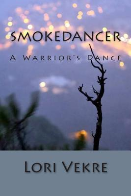 Smokedancer - Vekre, Lori