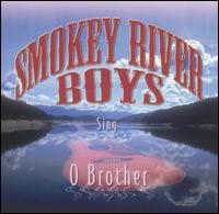 Smokey River Boys Sing O Brother - Smokey River Boys