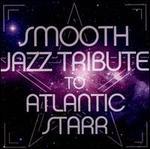 Smooth Jazz Tribute To Atlantic Starr