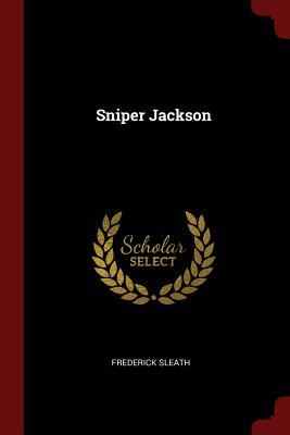 Sniper Jackson - Sleath, Frederick