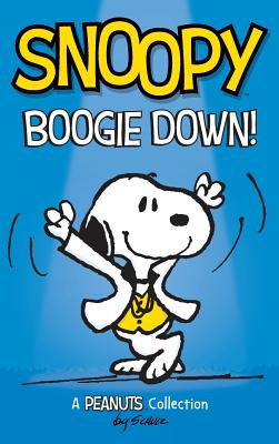 Snoopy: Boogie Down!: A PEANUTS Collection - Schulz, Charles M