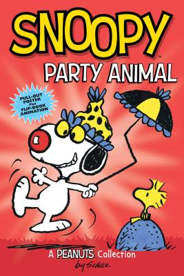 Snoopy: Party Animal (Peanuts Amp! Series Book 6) - Schulz, Charles M