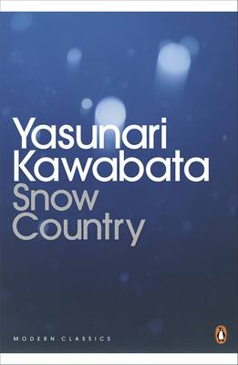Snow Country - Kawabata, Yasunari, and Seidensticker, Edward G. (Translated by)
