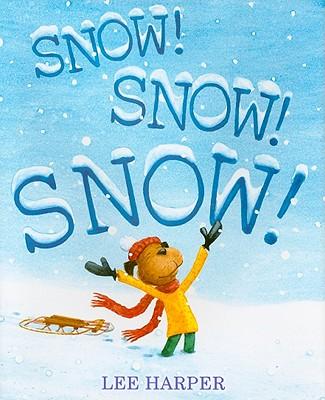 Snow! Snow! Snow! - Harper, Lee