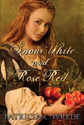 Snow White and Rose Red - Wrede, Patricia C