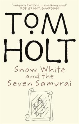 Snow White and the Seven Samurai - Holt, Tom