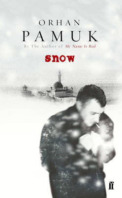 Snow - Pamuk, Orhan, and Gun, Guneli (Translated by)