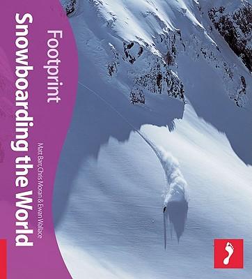 Snowboarding the World Footprint Activity & Lifestyle Guide - Barr, Matt, and Moran, Chris, and Wallis, Ewan