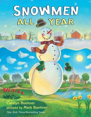 Snowmen All Year - Buehner, Caralyn