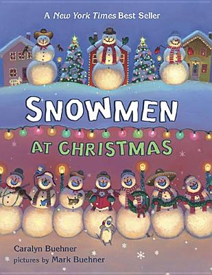 Snowmen at Christmas - Buehner, Caralyn