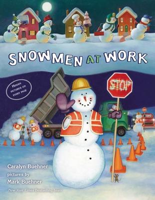 Snowmen at Work - Buehner, Caralyn