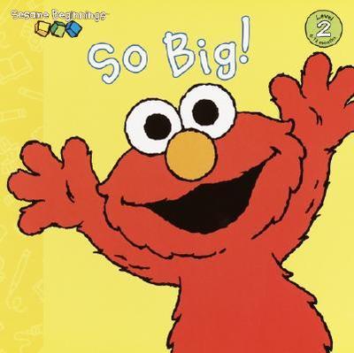 So Big! (Sesame Street) - Hays, Anna Jane
