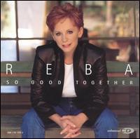 So Good Together - Reba McEntire