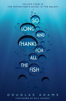 So Long, and Thanks for All the Fish - Adams, Douglas