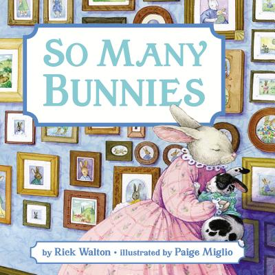 So Many Bunnies: A Bedtime ABC and Counting Book - Walton, Rick
