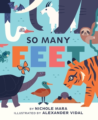 So Many Feet - Vidal, Alexander (Illustrator), and Mara, Nichole