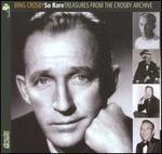 So Rare: Treasures from the Crosby Archive - Bing Crosby