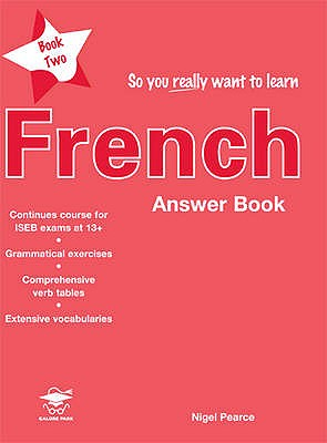 So You Really Want to Learn French: Answer Book Book 2 - Pearce, Nigel