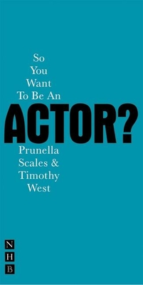 So You Want to Be an Actor? - Scales, Prunella, and West, Timothy