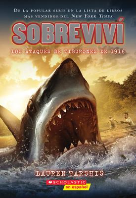 Sobreviv? los Ataques de Tiburones de 1916 - Tarshis, Lauren, and Dawson, Scott